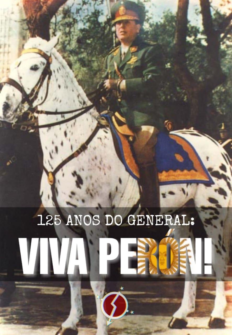 125 ANOS DE PERÓN, O ÚLTIMO GRANDE LÍDER AUSTRAL